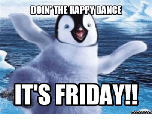 doin-the-happoance-its-friday-memes-com-15134071